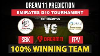 SBK vs FPV Dream11 Prediction   FPV vs SBK Dream11 Team, SBK vs FPV Dream11, Emirates D10 Tournament