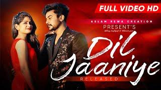 DIL JAANIYE  | Full video | Abhay & shivani  BY Aslam Rewa