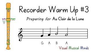 """Recorder Warm-up #3: Preparing for """"Au Clair de la Lune"""""""