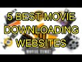 The Best 5 Websites for  Downloading Malayalam,Tamil,Hindi,Telgu,English Movies