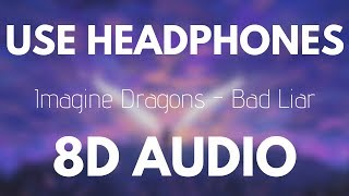 Imagine Dragons   Bad Liar (8D AUDIO)