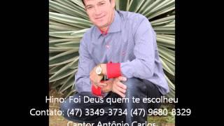 ANTONIO CARLOS [Foi Deus Quem Te Escolheu] SERTANEJO GOSPEL