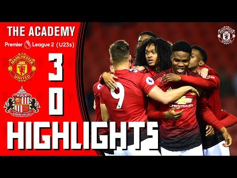 The Academy | U23 Highlights | Manchester United 3-0 Sunderland