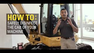 How to safely disinfect the cab of your machine