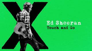 Ed Sheeran   Touch and Go Audio