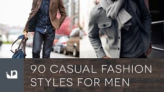 90 Casual Fashion Styles For Men