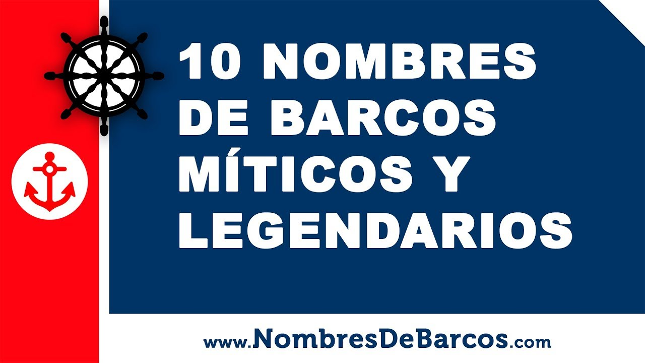 10 nombres de barcos míticos y legendarios - nombres de barcos - www.nombresdebarcos.com
