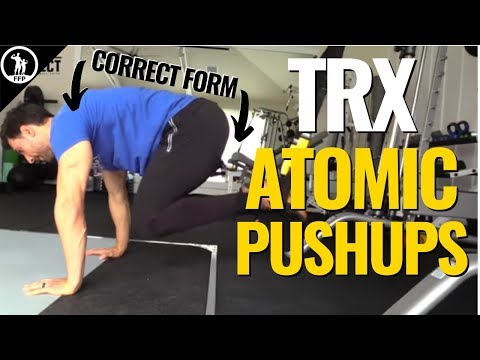 How To Do TRX Atomic Pushups - The Proper Form & How to Use Them In Your Routine