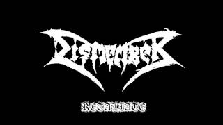 Dismember-Retaliate(Lyrics In Description)