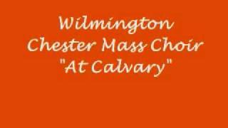 At Calvary -Wilmington Chester Mass Choir