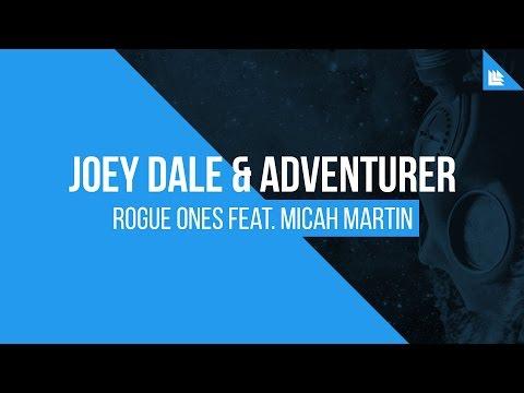Joey Dale & Adventurer feat. Micah Martin - Rogue Ones