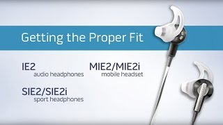 How insert tips your bose ie2 mie2 mie2i sie2 or sie2i headphones and freestyle earbuds