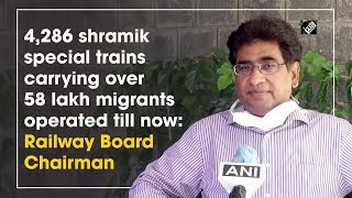 4,286 shramik special trains carrying over 58 lakh migrants operated till now: Vinod Kumar
