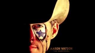 Aaron Watson - Blame It on Those Baby Blues (The Underdog)