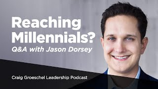 Q&A with Gen Z and Millennial Expert Jason Dorsey - Craig Groeschel Leadership Podcast