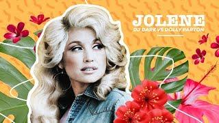 Dj Dark vs Dolly Parton – Jolene | REMIX