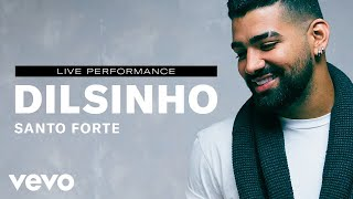 "Dilsinho   ""Santo Forte"" Live Performance | Vevo"