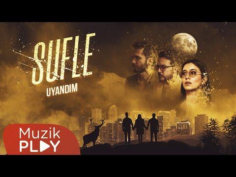 Sufle - Uyandım (Official Audio) Sözleri