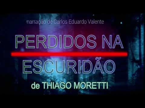 1. AUDIOBOOK - PERDIDOS NA ESCURIDÃO - PRÓLOGO E CAP.  1 - de Thiago Moretti