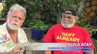 UPCLOSE 2016 on Maui Jason Schwartz interviews candidate ALIKA ATAY