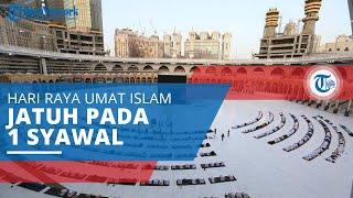 Sejarah Idulfitri, Hari Raya Umat Islam yang Jatuh pada Tanggal 1 Syawal Kalender Hijriyah