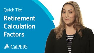 CalPERS Quick Tip: Retirement Calculation Factors