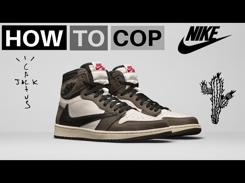 TRAVIS SCOTT JORDAN 1 | HOW TO COP | CACTUS JACK JORDAN 1