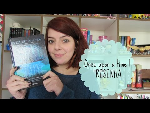 Once upon a time | RESENHA