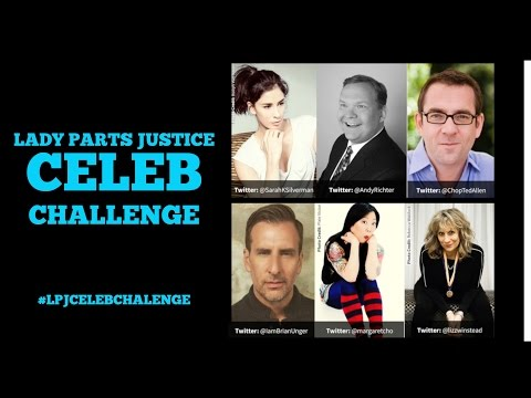 LADY PARTS JUSTICE CELEB CHALLENGE WITH CROWDRISE