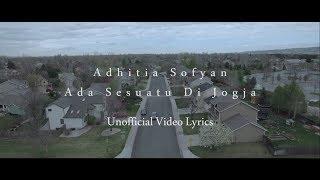 Adhitia Sofyan - Sesuatu Di Jogja (Unofficial Lyrics Video)