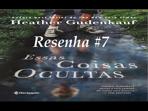 Resenha #7 - Essas Coisa Ocultas (These Things Hidden) da Heather Gudenkauf - MDL