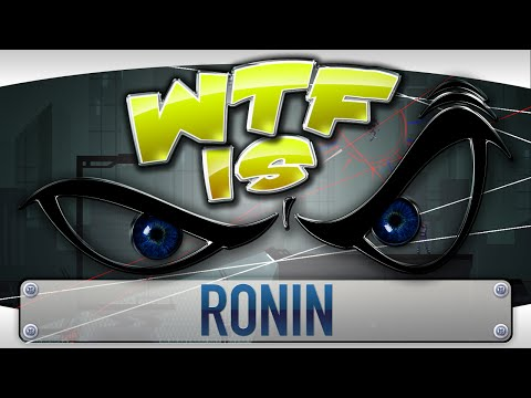 ► WTF Is... - Ronin ? video thumbnail