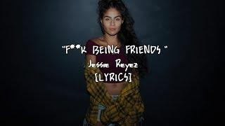 Jessie Reyez   F*** Being Friends (Lyrics)