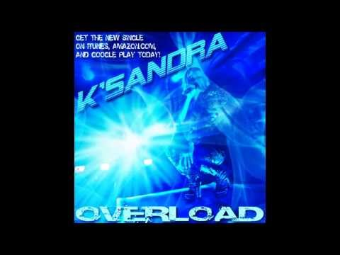 K'SANDRA - Overload (new single!)