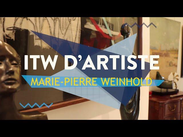 ITW d'artiste - Marie-Pierre Weinhold
