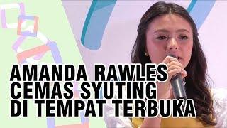 Amanda Rawles Kerap Cemas saat Syuting di Tempat Terbuka