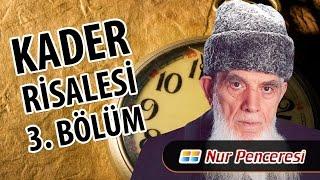 Mehmed KIRKINCI - Kader Risalesi - 3. Bölüm