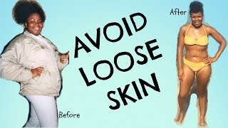Avoid Loose Skin DURING And AFTER Weight Loss    Tips For Your BEST & Tightest Skin