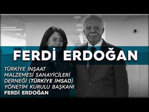 Türkiye İnşaat Malzemesi Sanayicileri Derneği (Türkiye İMSAD) Yönetim Kurulu Başkanı Ferdi Erdoğan
