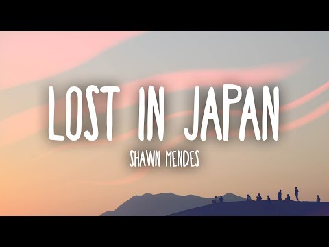 Shawn Mendes – Lost In Japan (Lyrics)