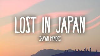 Shawn Mendes   Lost In Japan (Lyrics)