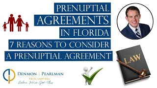 Prenuptial Agreements in Florida | 7 Reasons to Consider a Prenuptial Agreement