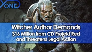 Witcher Author Demands $16 Million from CD Projekt Red and Threatens Legal Action