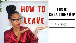 Toxic Relationship | How To Leave 7 Steps