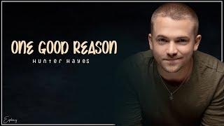 Hunter Hayes   One Good Reason (Lyrics)