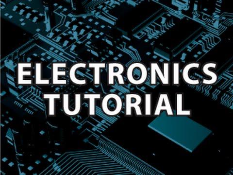 Electronics Tutorial