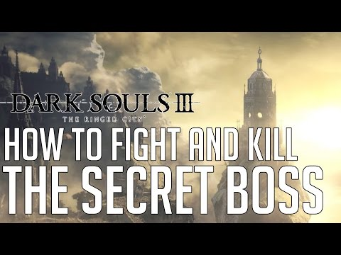 Dark Souls 3 The Ringed City DLC HOW TO FIGHT & KILL THE SECRET OPTIONAL BOSS