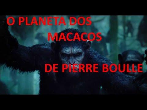 O PLANETA DOS MACACOS DE PIERRE BOULLE