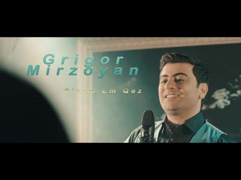 Grigor Mirzoyan - Sirum Em Qez
