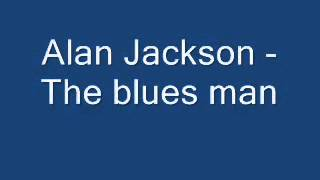 Alan jackson   the blues man   YouTube